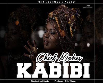Audio: Chief Maker - Kabibi | Mp3 Download