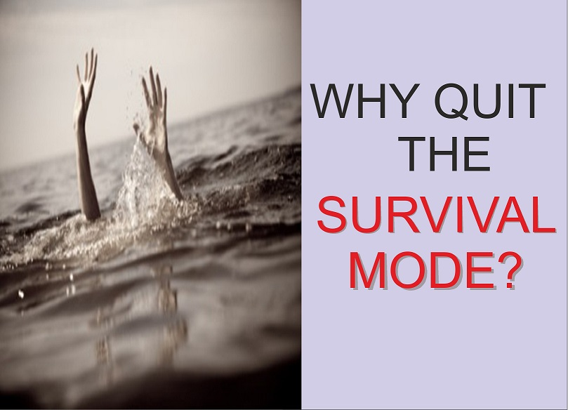 Quit Being In The Survival Mode