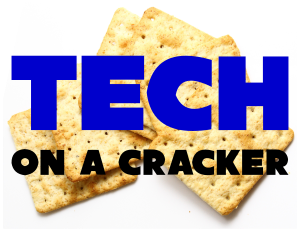 Tech On A Cracker