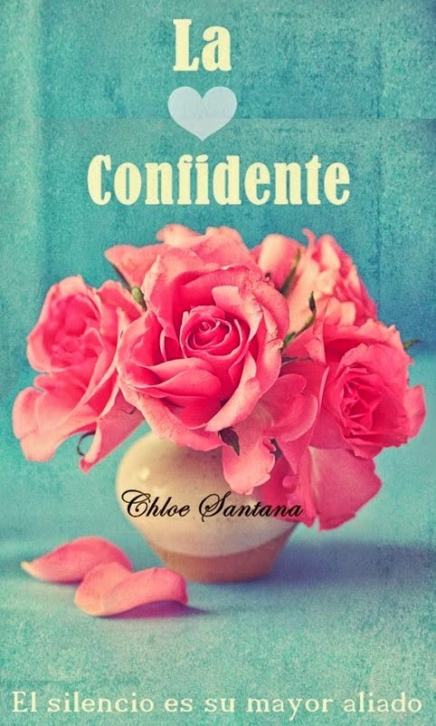 http://www.amazon.es/confidente-chloe-santana-ebook/dp/B00KDMM620/ref=sr_1_4?s=books&ie=UTF8&qid=1418411039&sr=1-4&keywords=la+confidente
