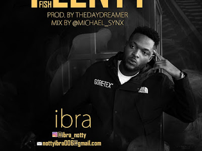 DOWNLOAD MP3: Ibra - Plenty Fish