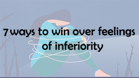 7 ways to win over feelings of inferiority