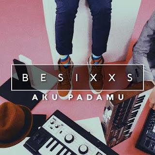 Lirik Lagu Aku Padamu - Besixxs