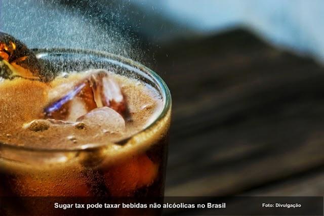 Sugar tax pode taxar bebidas não alcóolicas no Brasil
