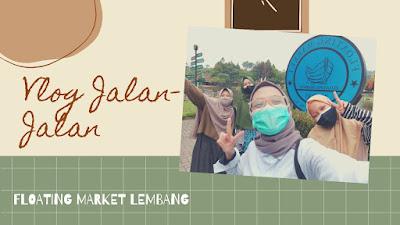 Jalan-Jalan ke Floating Market Lembang