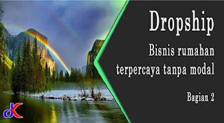 Dropship - bisnis rumahan terpercaya tanpa modal   Bagian 2