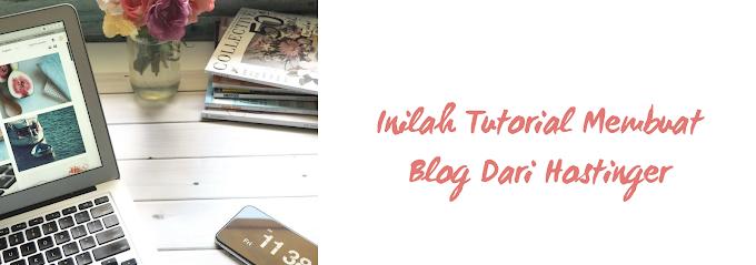 Inilah Tutorial Membuat Blog Dari Hostinger