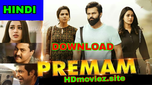Premam [Hindi Dubbed] Full Movie Download Filmywap, mp4moviez, Jalshamoviez, khatrimaza,