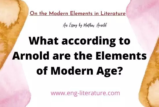 What according to Arnold are the Essential Features of a Modern Age? How far did ancient Greece exhibit them?