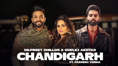 Chandigarh Lyrics - Dilpreet Dhillon Ft. Gurlej Akhtar & Parmish Verma