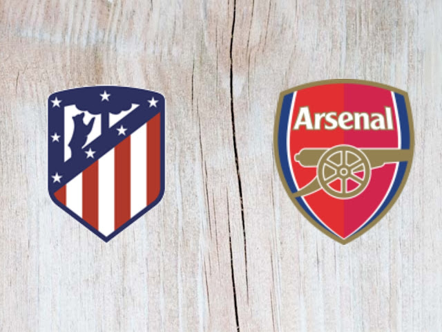 Watch Atlético Madrid vs Arsenal - Full Match Replay