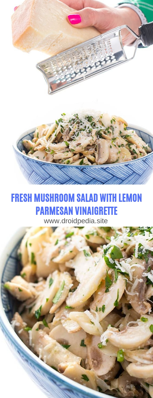 FRESH MUSHROOM SALAD WITH LEMON PARMESAN VINAIGRETTE