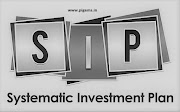 What is a SIP (Systematic Investment Plan) ?
