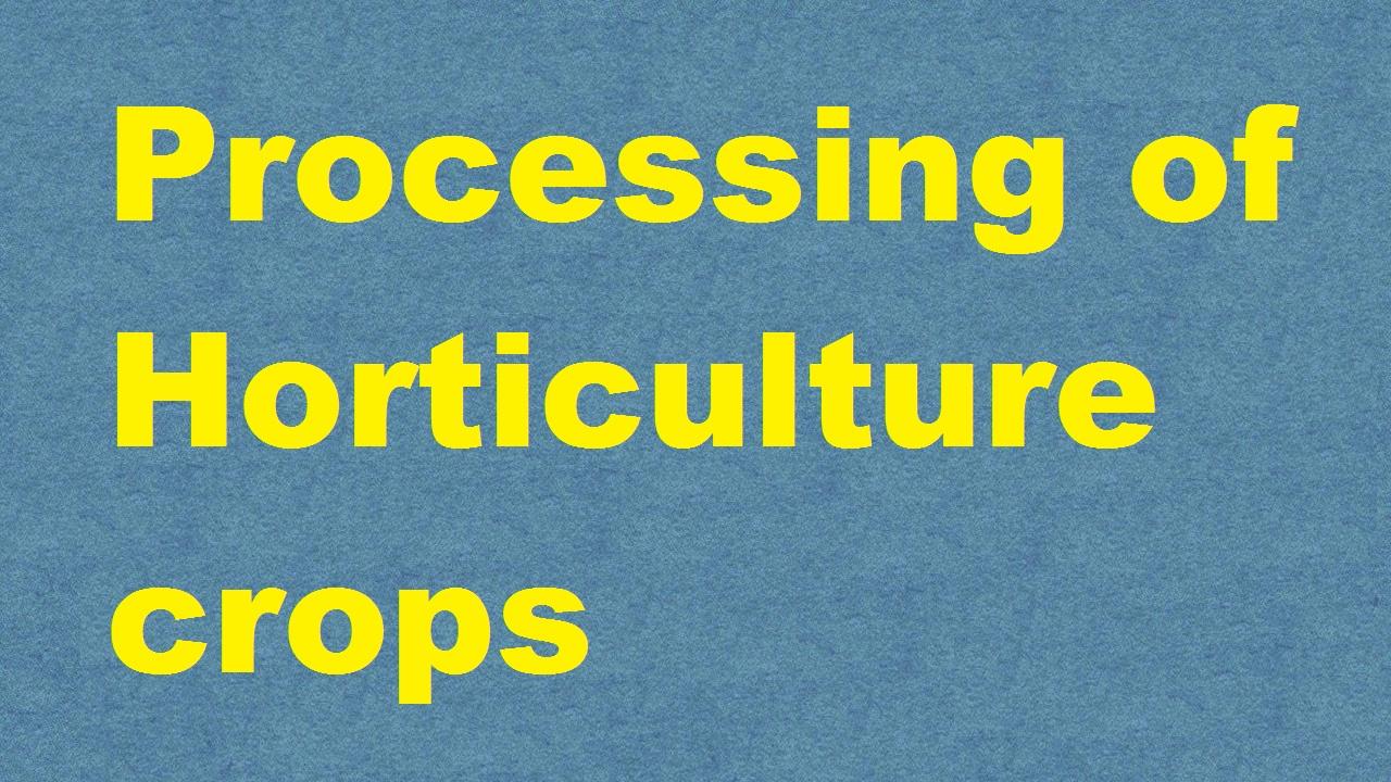 Processing of Horticulture crops ICAR E course Free PDF Book Download e krishi shiksha