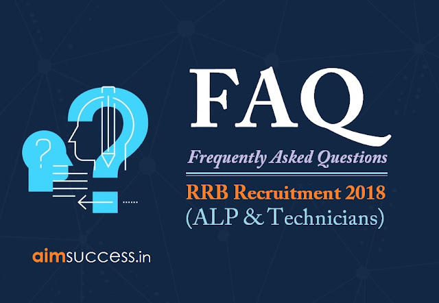 RRB ALP & Technicians Recruitment 2018 FAQs