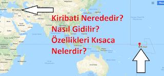 Kiribati Nerededir? Nasıl Gidilir? Özellikleri Kısaca Nelerdir?
