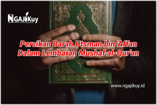 Percikan Darah Utsman bin 'Affan dalam Lembaran Mushaf Al-Qur'an