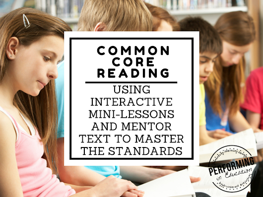 Common Core Reading: Mentor Text + Interactive Lessons = Success!