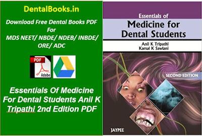 Essentials Of Medicine For Dental Students Anil K Tripathi 2nd Edition PDF