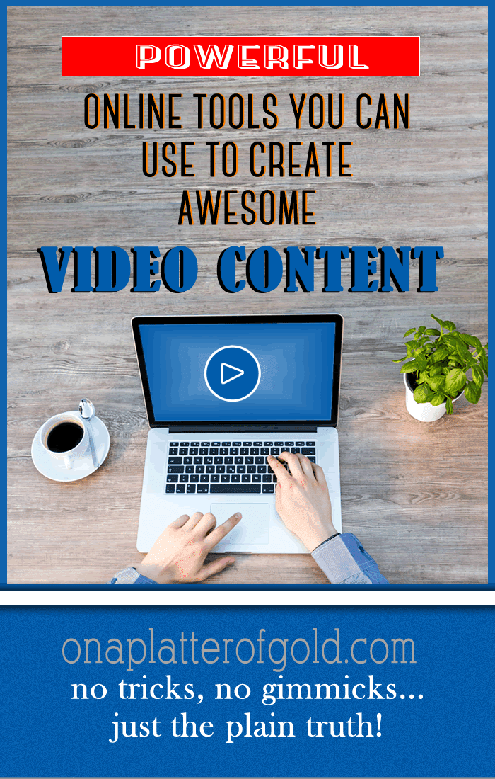 Powerful Online Tools You Can Use To Create Awesome Video Content