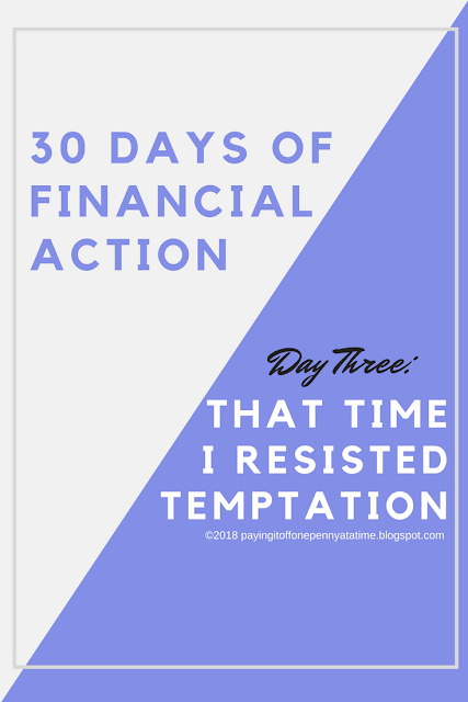 30 Days of Financial Action -- Day 3: Resisting temptation