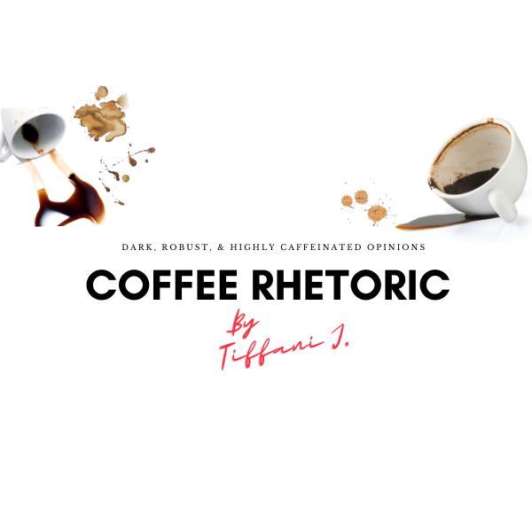 Coffee Rhetoric