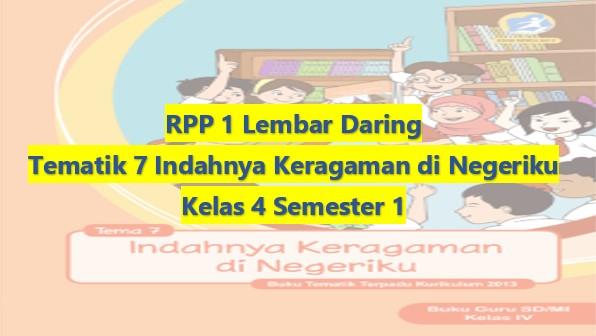Download RPP 1 Lembar Daring Kelas 4 Semester 1 Revisi 2020 Tematik Tema 7 Indahnya Keragaman di Negeriku SD/MI Kurikulum 2013