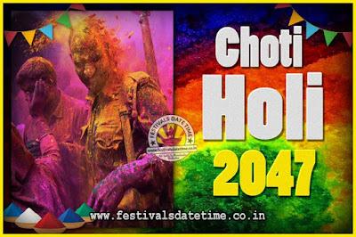 2047 Choti Holi Puja Date & Time, 2047 Choti Holi Calendar