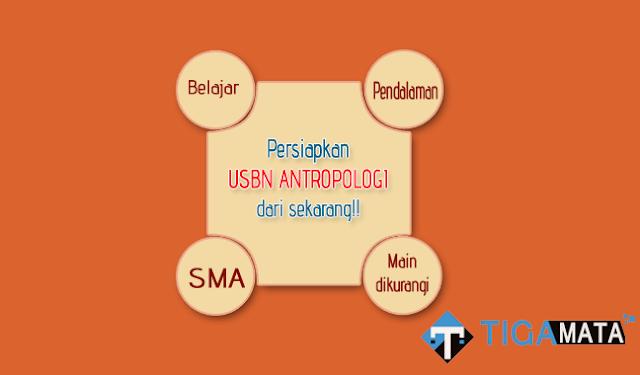 Baca Prediksi Soal USBN Antropologi SMA 2019 dan Kunci Jawaban