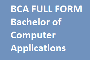 What Is The Full Form Of BCA? BCA Full Form Details, Bca full form, bca degree, bca course details, bca eligibility, bca ka full form, bca admission, courses after bca, bca long form, bca college, bca full form and subject