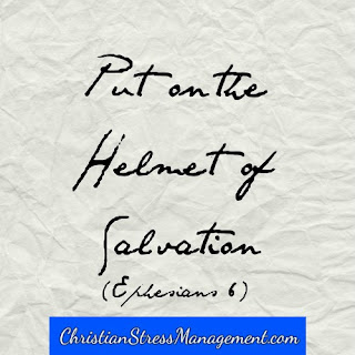 Put on the helmet of salvation (Ephesians 6)