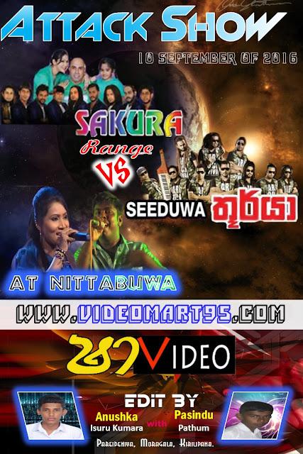 ATTACK SHOW SAKURA RANGE VS SEEDUWA THOORYA 2016