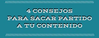 4-consejos-para-sacar-partido-a-tu-contenido