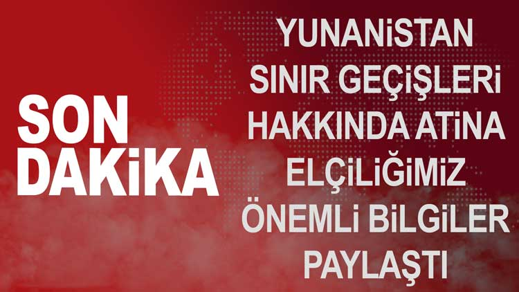 Yunanistan Üzeri Türkiye Transit Geçiş Atina Elçiliği Uyarı