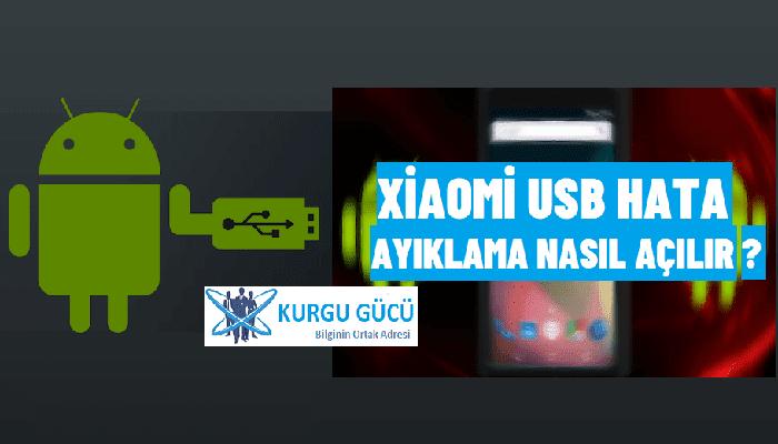 Xiaomi USB Hata Ayıklama Nasıl Açılır?