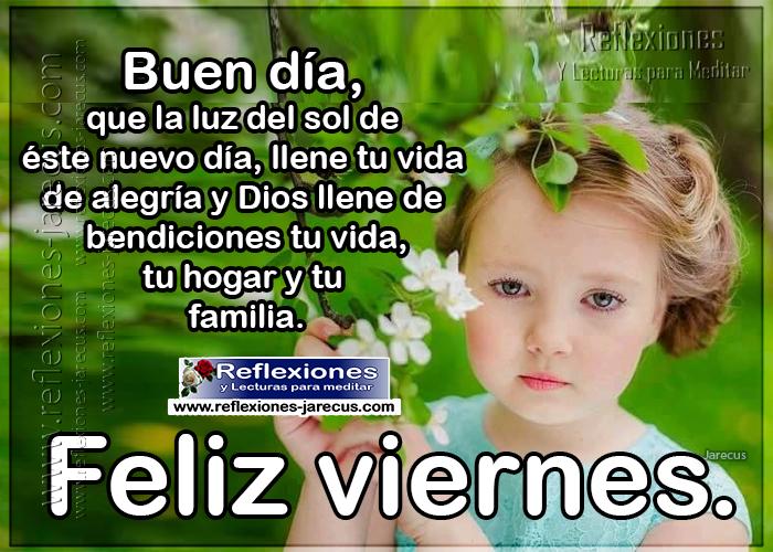 Feliz viernes, buen día, que la luz del sol de éste nuevo día, llene tu vida de alegría y dios llene de bendiciones tu vida, tu hogar y tu familia.
