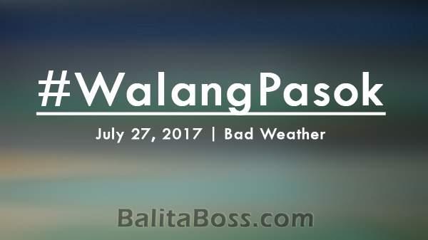 #WalangPasok - July 27, 2017