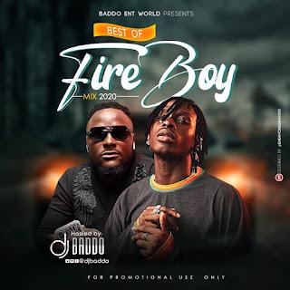 MIXTAPE: Dj Baddo - Best Of Fireboy Mix