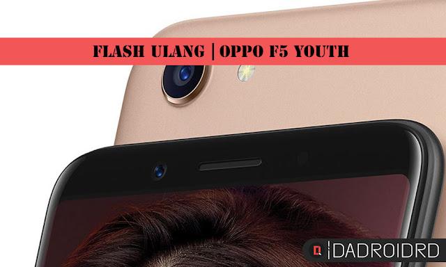 buah versi yaitu adalah versi reguler dan ada juga versi Youth Cara Flash Oppo F5 Youth CPH1725 terlengkap