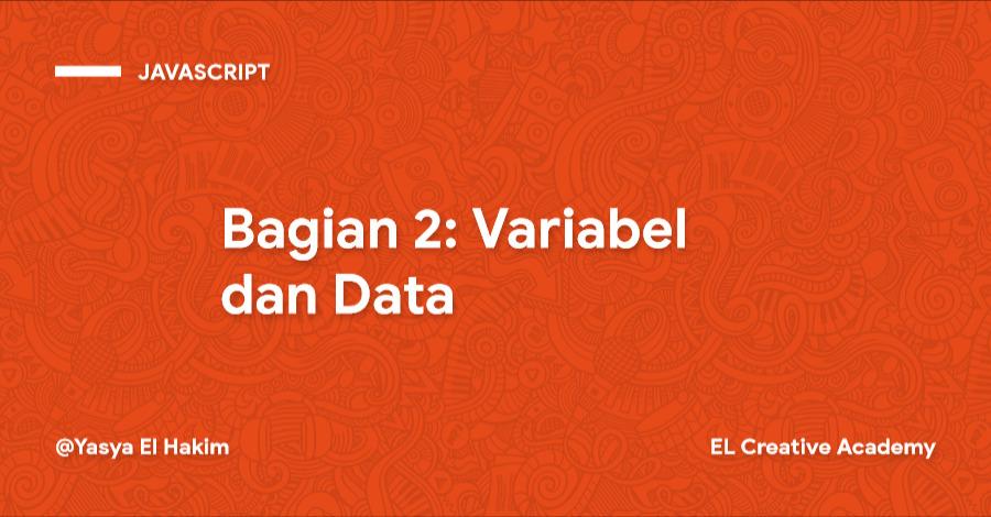 Tutorial JavaScript Tingkat Dasar: Variabel dan Data - Bagian 2