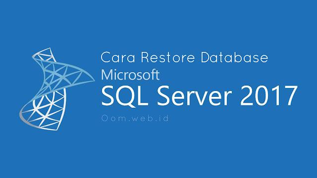 Cara Restore Database SQL Server 2017