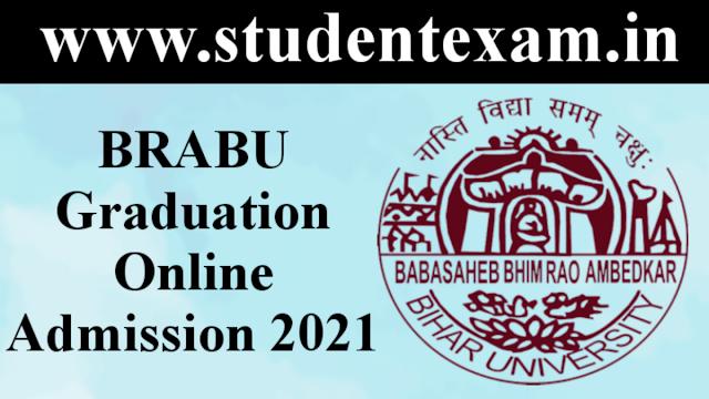BRABU (Babasaheb Bhimrao Ambedkar Bihar University) UG (BA, BSC, BCOM) Online Admission 2021 Apply Online Form