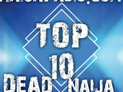 Top 10 Nigerian Dead artist with their hit songs