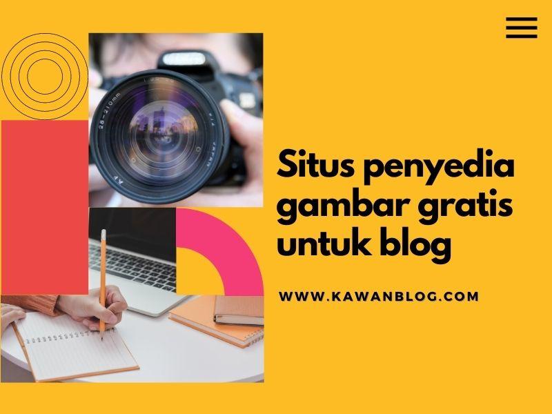 5 Situs penyedia gambar gratis untuk Konten Blog Anda