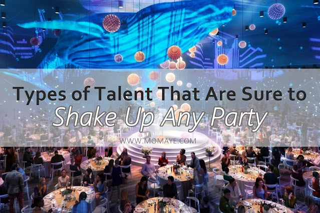 Types of Talent That Are Sure to Shake Up Any Party