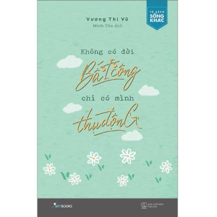 Không Có Đời Bất Công , Chỉ Có Mình Thụ Động ebook PDF EPUB AWZ3 PRC MOBI