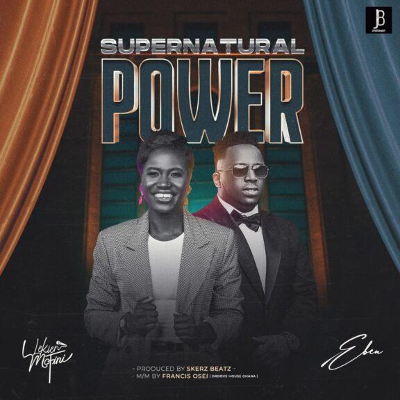 Audio: Lekien Mcfini Ft. Eben – Supernatural Power