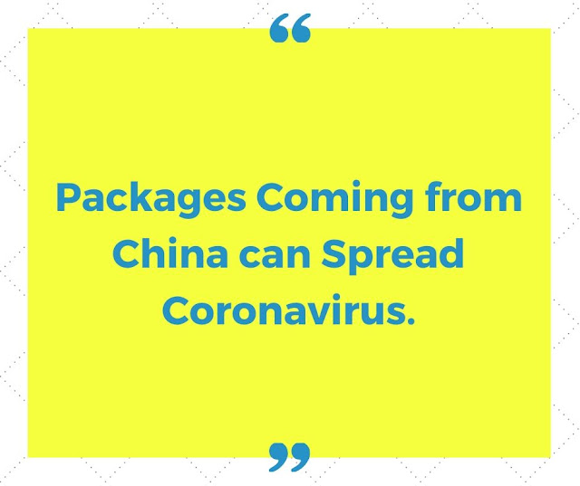 Packages Coming from China can Spread Coronavirus.