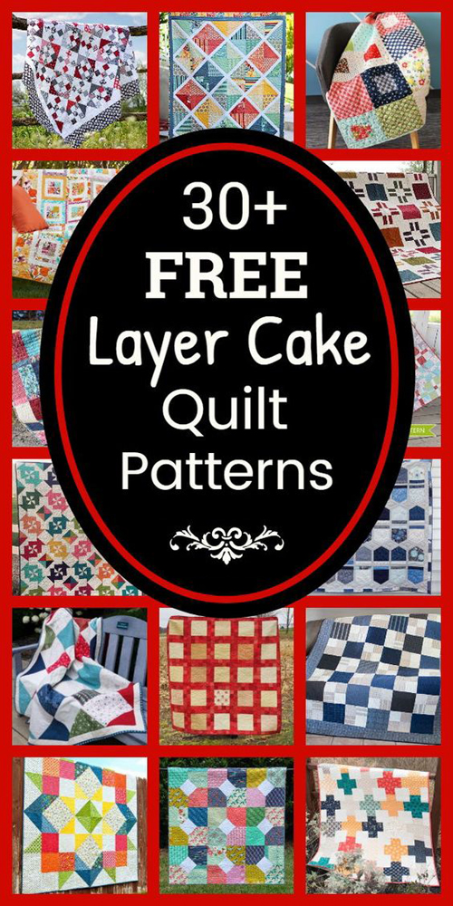 30+ Free Layer Cake Quilt Patterns
