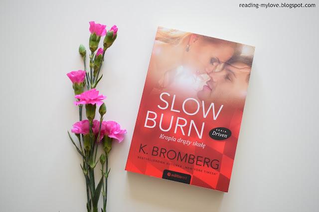 K. Bromberg - Slow Burn. Kropla drąży skałę